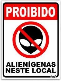 Placa Proíbido Alienígenas neste Local