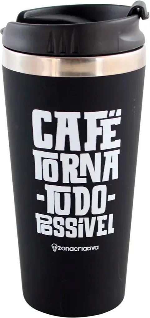 Copo Térmico Emborrachado Café Torna Tudo Possível