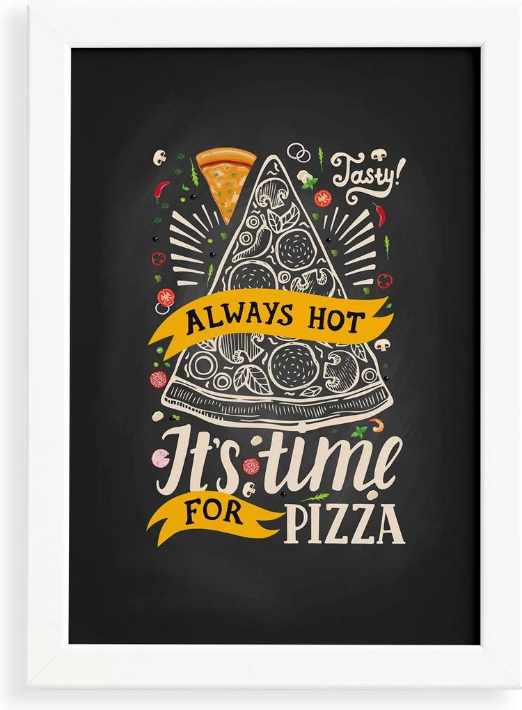 Quadro Frase Pizza It's Time for Moldura Branca 33x43cm