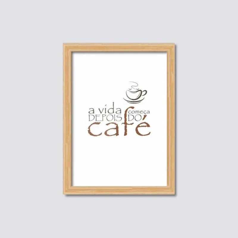 Moldura Decorativa com Frase  A Vida Começa Depois Do Café