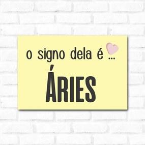 Placa Decorativa O Signo dela é Aries