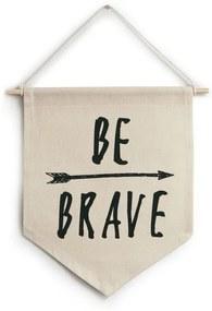 Flâmula de tecido Be brave