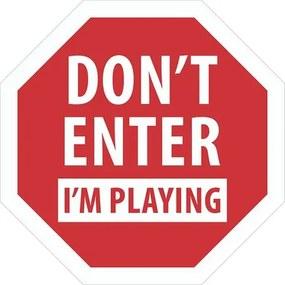 Placa Don't Enter I'm Playing