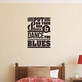 Adesivo Decorativo - Put On Your Red Shoes - Medidas 0,59X0,78M (Ponha Seu Tênis Vermelho E Dance Blues )