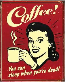 Placa Coffe! You Can Sleep When Yourre Dead!