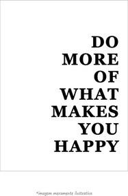 Poster More Of What Makes You Happy - Branco (60x80cm, Apenas Impressão)